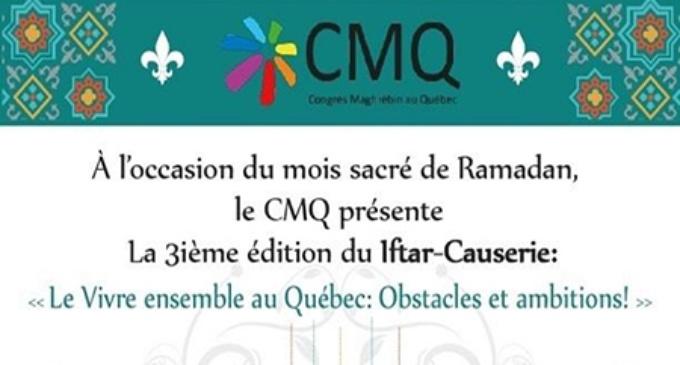 Le Congres Maghrébin au Québec organise le 3e Iftar-Causerie ramadanesque  le 16 Juin 2017 .